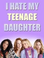 I Hate My Teenage Daughter- Seriesaddict